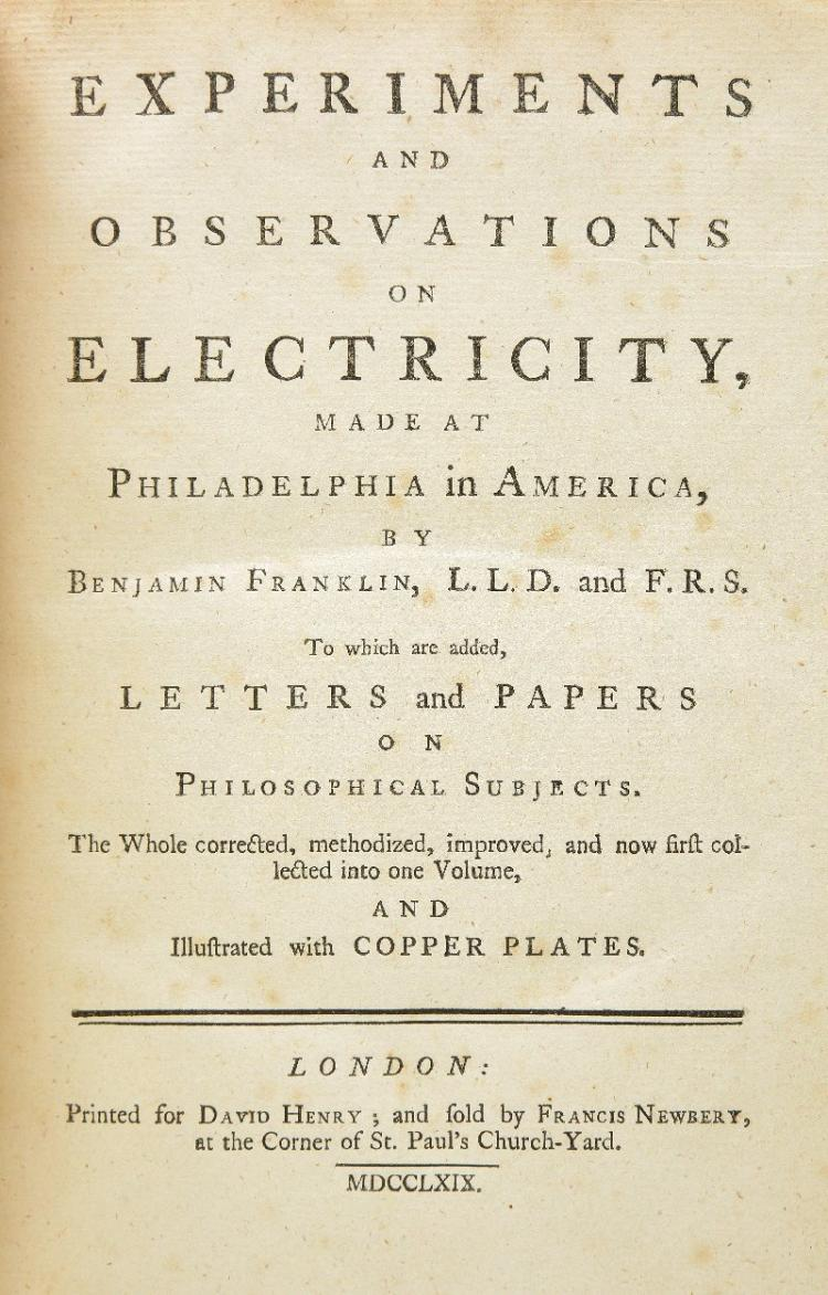Franklin (Benjamin). Experiments and Observations on Electricity, Made at Philadelphia in America, To which are Added, Letters and Papers on Philosophical Subjects, Printed for David Henry and Sold by Francis Newbery, 1769,