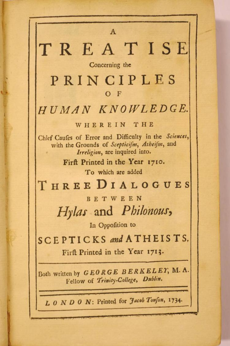 Berkeley (George). A Treatise Concerning the Principles of Human Knowledge..., to which are added Three Dialogues between Hylas and Philonus..., 1st collected edition, 1734,