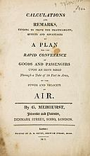 Medhurst (George) - Calculations and Remarks, tending to prove the Practicability, Effects and Advantages of a Plan