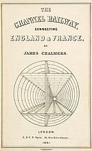 Chalmers (James) - The Channel Railway, connecting England & France,