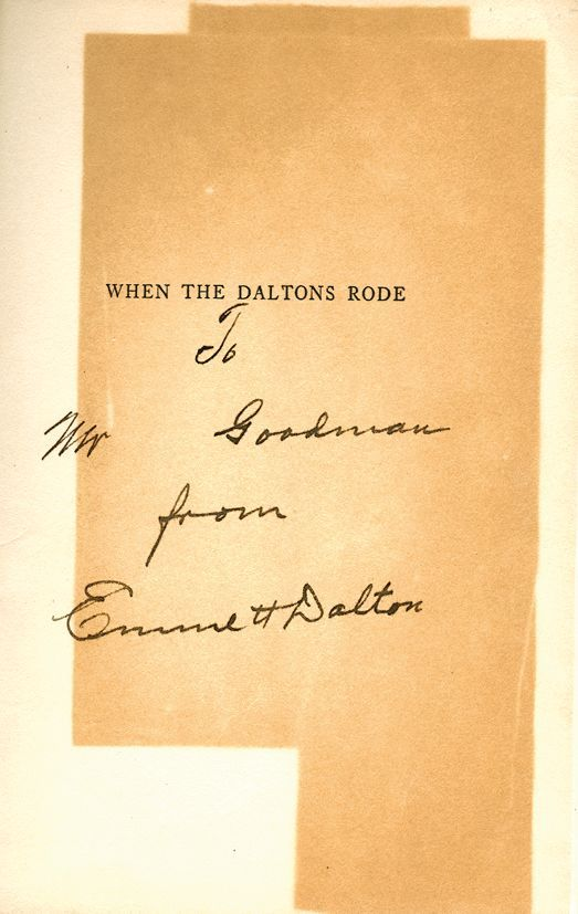 Dalton, Emmett - WHEN THE DALTONS RODE, First Edition, signed and inscribed on the...
