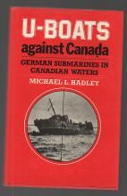 U-BOATS AGAINST CANADA: GERMAN SUBMARINES