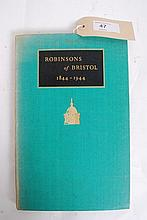 Robinsons of Bristol 1844 - 1944 by Bernard