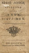 Whisky.- , Broad Scotch, addressed to all True Scots Men, 1734.
