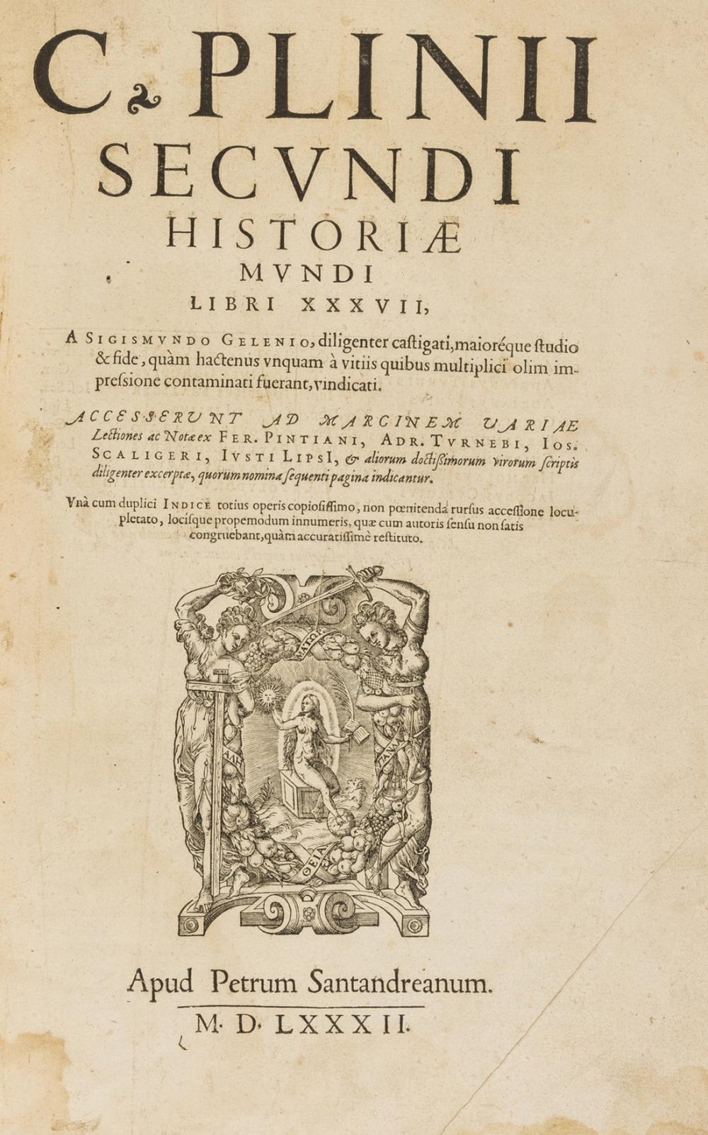 Plinius Secundus (Gaius) Historiae mundi libri xxxvii, Lyon, Petrus Santandreanus, 1582.