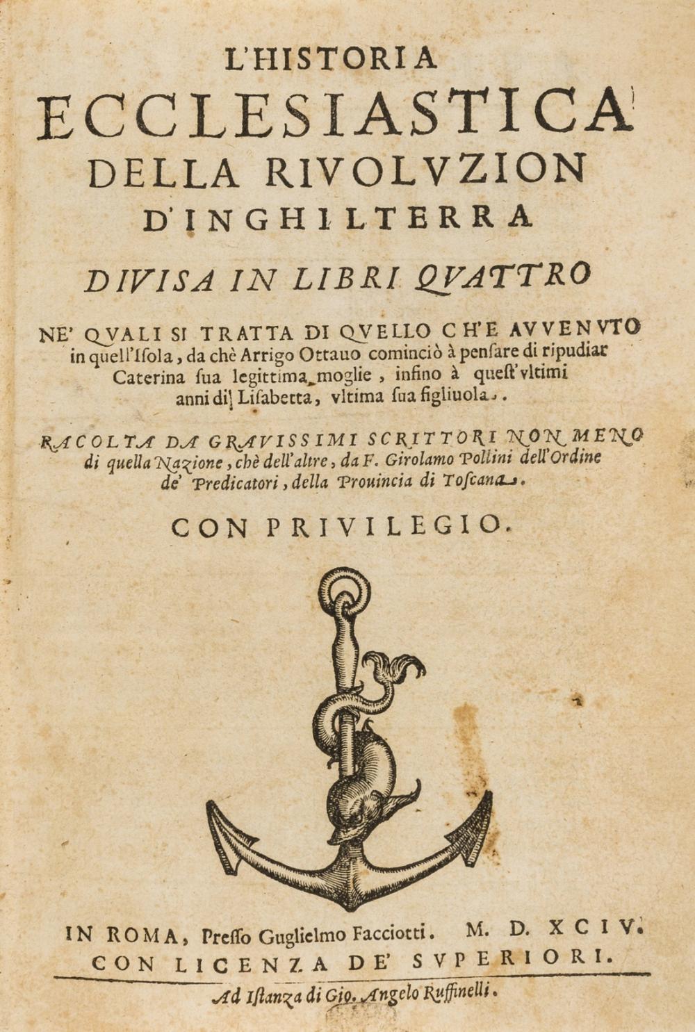 Pollini (Girolamo) L'Historia Ecclesiastica della Rivoluzion d'Inghilterra, Rome, Guglielmo Facciotti, 1594.