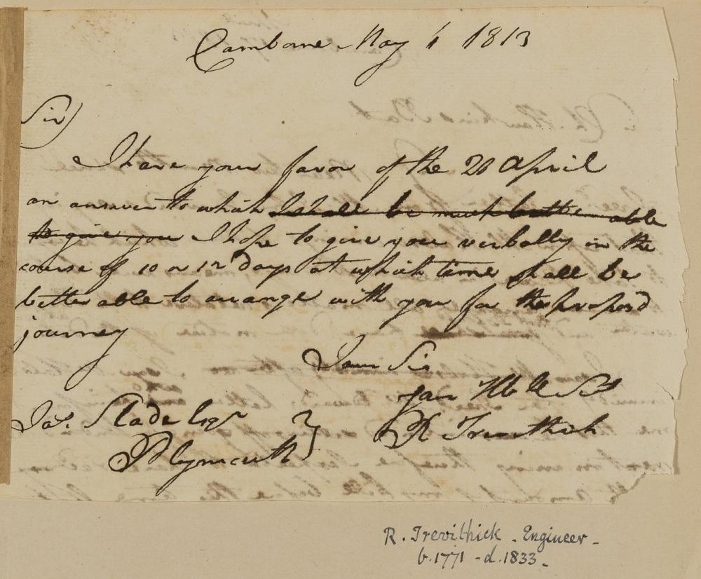 Trevithick (Richard) Autograph draft signed of a letter to James Slade, and on verso draft of another letter to Sir Charles Hawkins, perhaps removed from a letter book, Camborne, 1st May 1813, …