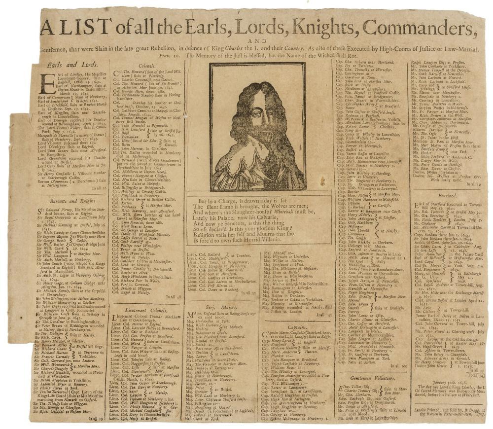 Broadside. Civil War.- , A List of all Earls, Lords, Knights, Commanders, Gentlemen, that were slain in the late great Rebellion, in defence of King Charles the I, seemingly unrecorded, B. Bragg, 1707.