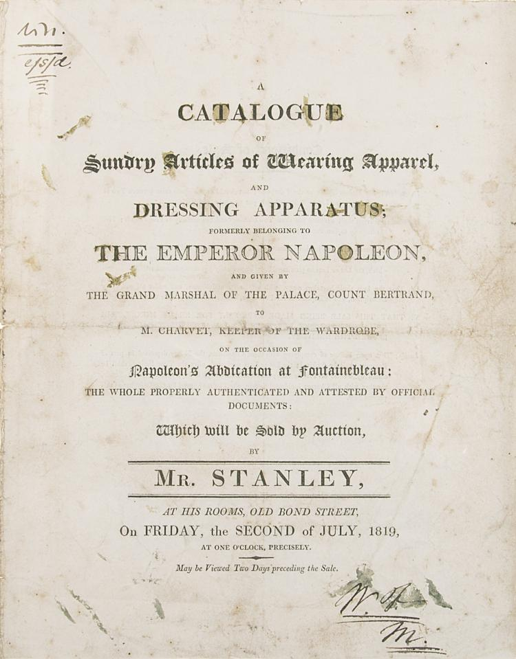 Napoleon.- [Sale Catalogue] Catalogue (A) of Sundry Articles of Wearing Apparel, and Dressing Apparatus; formerly belonging to the Emperor Napoleon..., priced, unbound, Stanley, 1819.