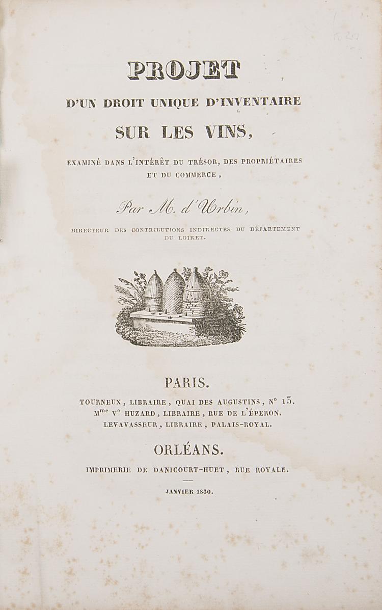 Wine.- Urbin (M. de) Projet d'un Droit Unique d'Inventaire sur les Vins, 1830.