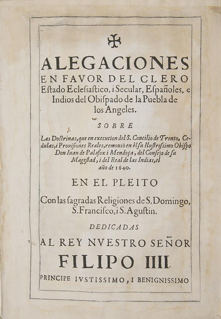 Americas.- Palafox Y Mendoza (Juan), Alegaciones en favor del Clero Estado Eclesiatico, i Secular, espanoles, e Indios del Obispado de la Puebla de los Angeles, 1650.