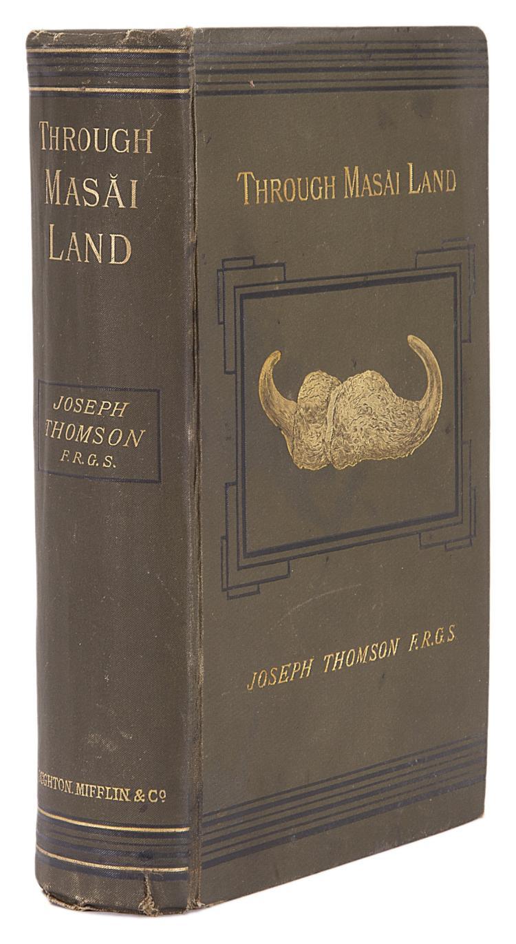 Africa.- Thomson (Joseph) Through Masai Land, 1st US edition, orig. cloth, Boston, 1885.
