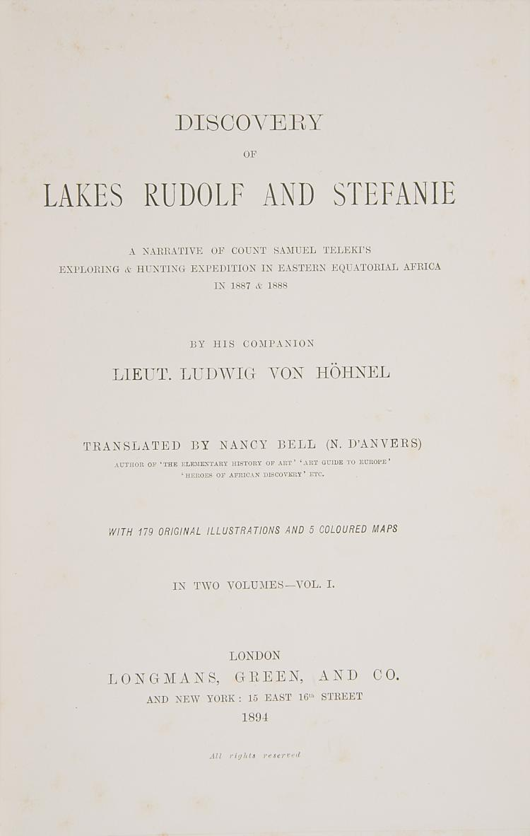 Africa.- Hohnel (Lt. Ludwig von) Discovery of Lakes Rudolf and Stefanie, 2 vol., 1st Eng. ed., orig. brown cloth, 1894.