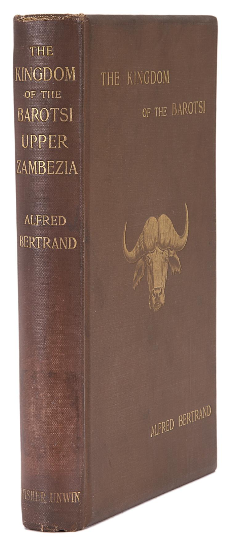 Africa.- Bertrand (Alfred) The Kingdom of the Barotsi Upper Zambezia, 1st Eng. ed., orig. cloth, 1899.