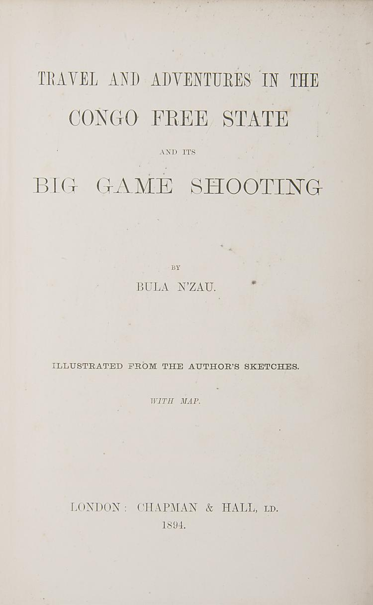Africa.- Bailey (Henry) Travel and Adventures in the Congo Free State and its Big Game Shooting, 1894.