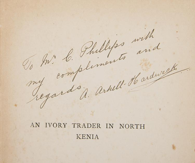 Africa.- Arkell-Hardwick (A.) An Ivory Trader in North Kenya, 1st ed., sgd & inscr. by author, orig. cloth, 1903.