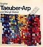 Taeuber-Arp Sophie Henriette 1889 1943 CH Arp Jean - 3 books: Giuseppe Marchiori. Arp, avec deux poèmes de Arp., Sophie Taeuber-Arp, Click for value