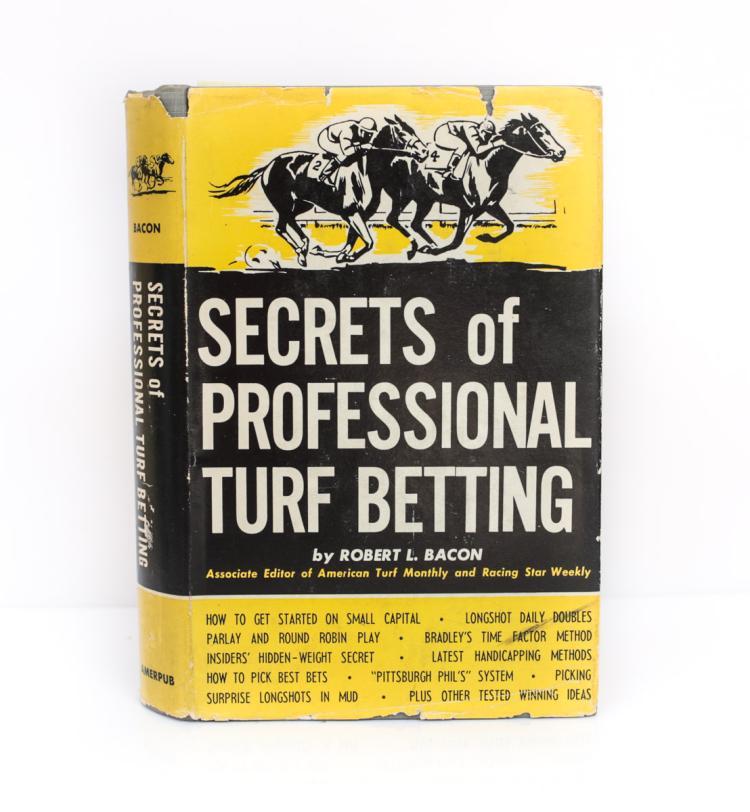 Bacon, Robert Secrets Professional Turf Betting 1st Ed