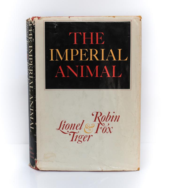 Tiger, Lionel  The Imperial Animal 1st Ed Signed w DJ
