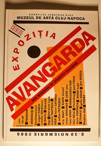 Catalogul expoziției Avangarda Cluj 2006/ The catalog of Avangarda Exhibition, Cluj, 2006