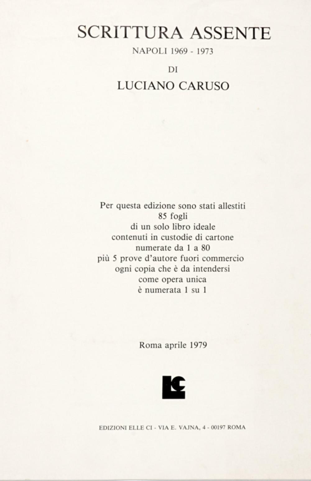 Caruso Luciano, Scrittura assente. La distanza riconquistata. Roma: Edizioni Elle Ci, 1979.