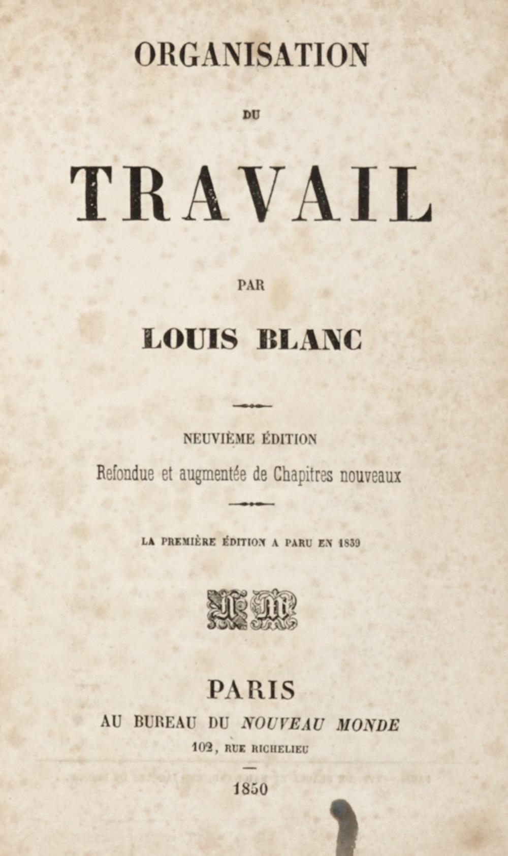 Blanc Louis, Organisation du travail [...] neuvième édition... Paris: au bureau du Nouveau Monde, 1850.