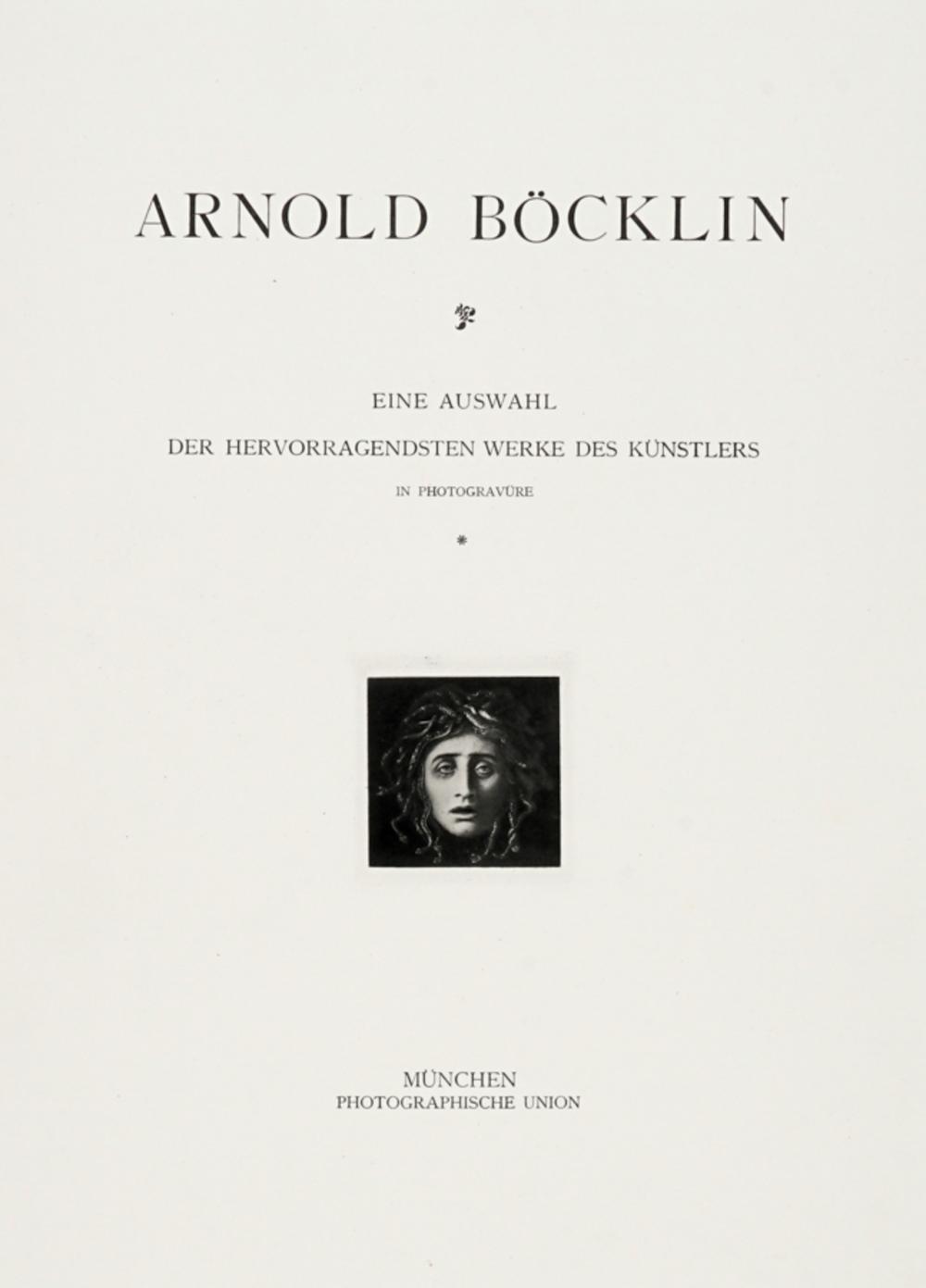 Böcklin Arnold, Eine Auswahl der hervorragendsten Werke des Künstlers in Photogravure. München: Photographische Union, 1892-1901.