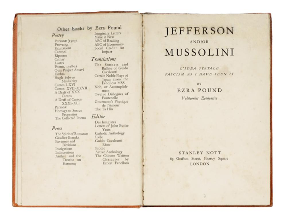 Pound Ezra, Jefferson and / or Mussolini l'idea statale fascism as I have seen it. London: Stanley Nott, 1935.