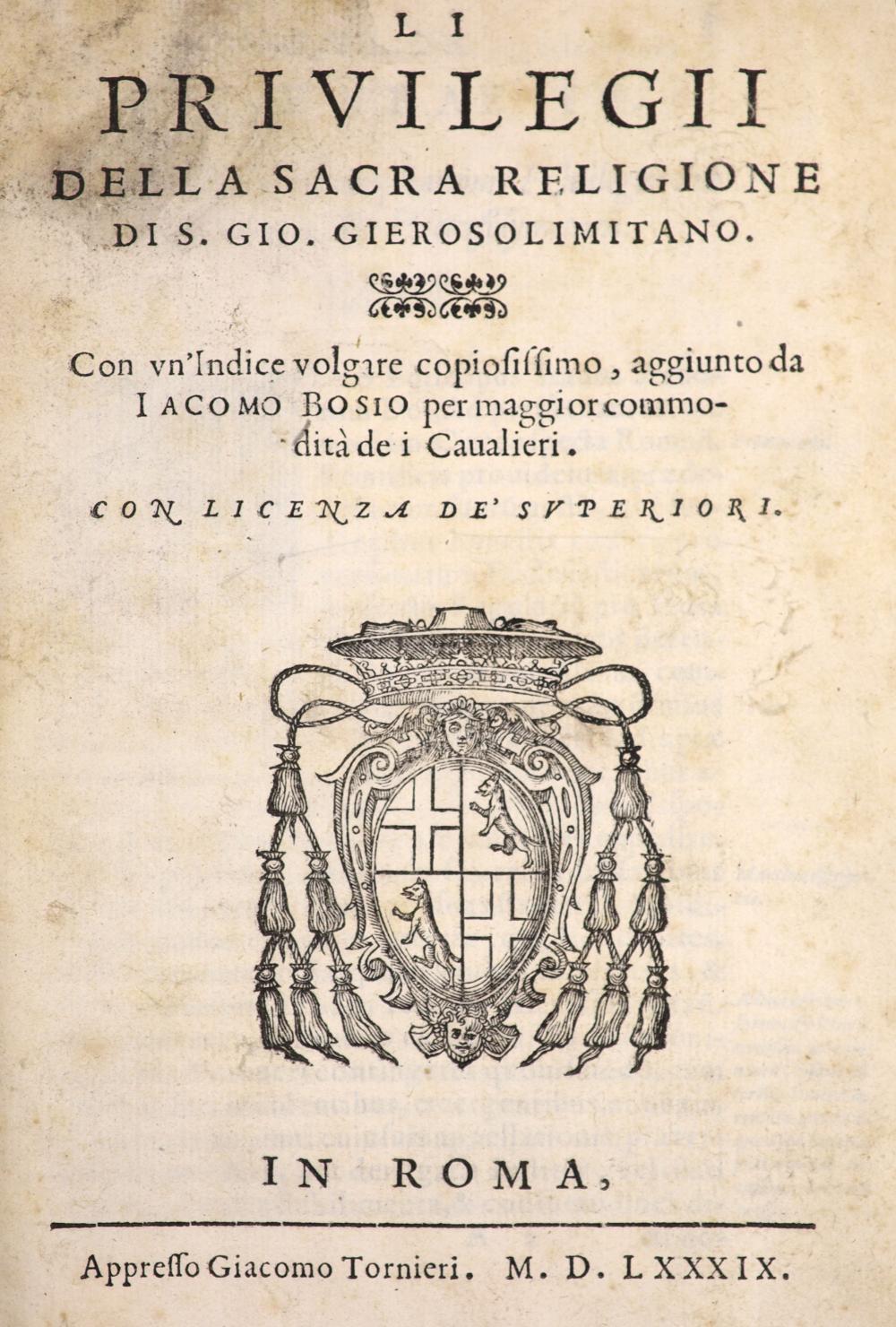 Bosio , Giacomo. Li Privileggi della Sacra Religione di S. Gio Giersolimitano ...