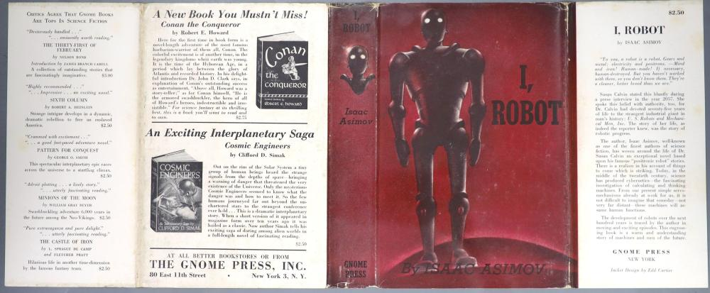 Asimov, Isaac - I, Robot, 1st edition, 1st printing, 8vo, original red cloth, slight stains to fly leaves, with unclipped d/j, designed by Edd Cartier, with some small nicks and short tears, Gnome Press, New York, 1950