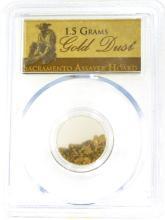 1.5 Grams Gold Dust Sacramento Assayer Hoard PCGS