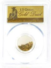 1.5 Grams Gold Dust Sacramento Assayer Hoard PCGS