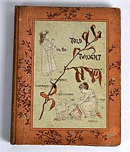 Told in the Twilight by F E Wetherley, illustrated by Ellen Edwards.