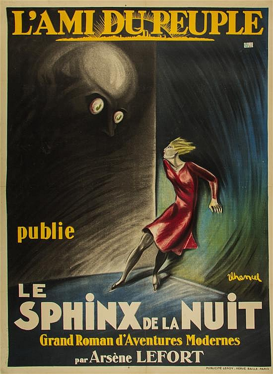 * Roger Jean Chancel, (French, 1898-1976), L'Ami du Peuple publie Le Sphinx de al nuit par Arsene Lefort