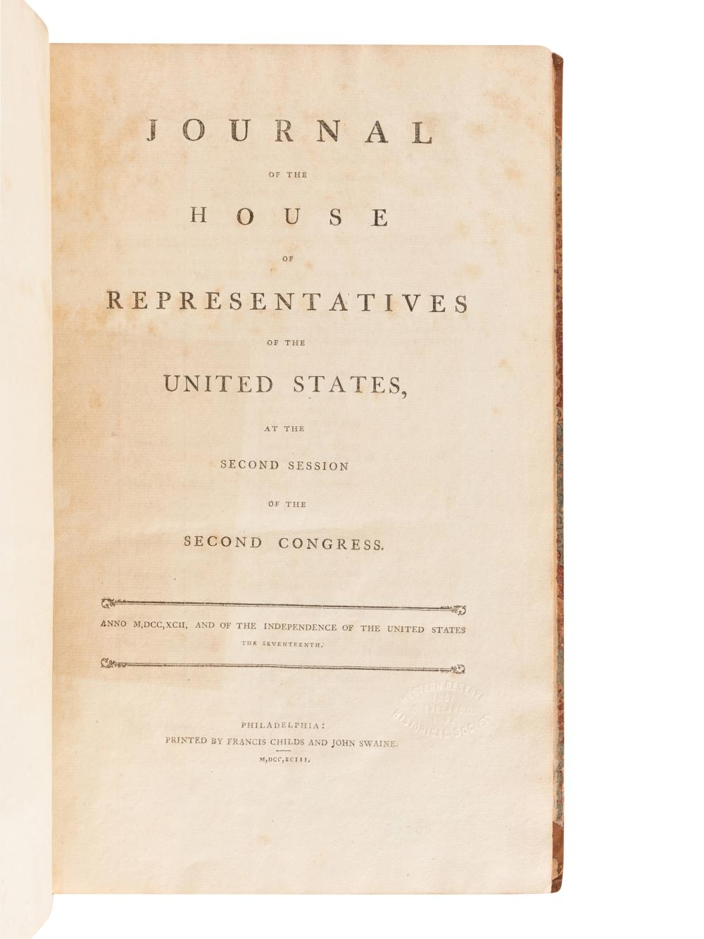 [UNITED STATES HOUSE OF REPRESENTATIVES]. Journal of the House of Representatives of the United States, at the Second Session of the Second Congress. Philadelphia: Francis Childs and John Swaine, 1793.