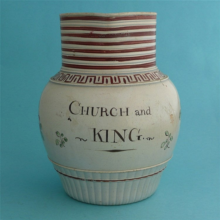 Church and King: a pearlware jug painted with the inscription 'Church and K