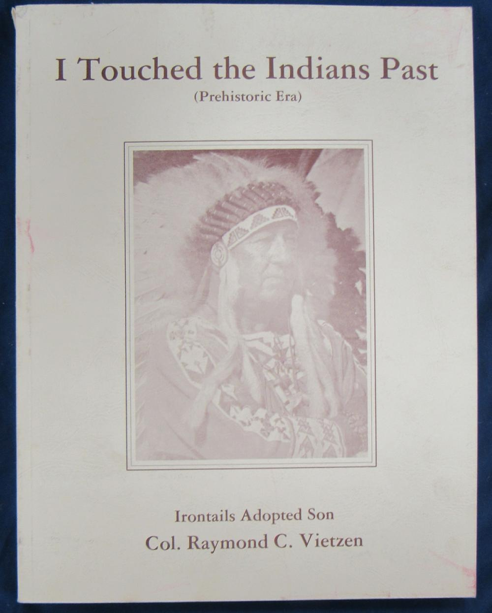 Col. Vietzen HTF I Touched the Indians Past Book, EC
