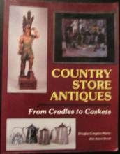 Country Store Antiques : From Cradles to Caskets with 481 color photos, EC