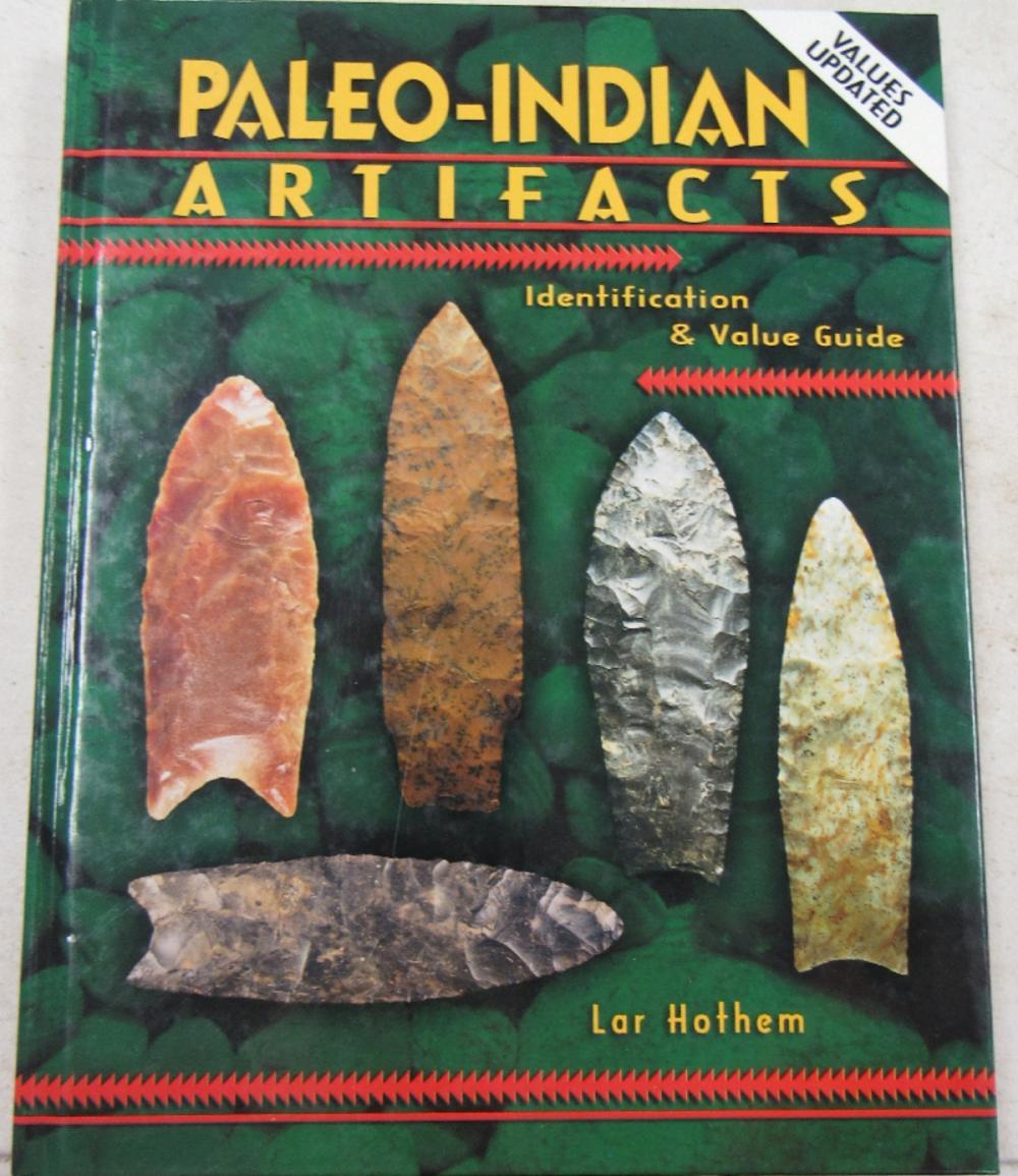 Book-Paleo Indian artifacts by Lar Hothem Hardbound 2005, EC