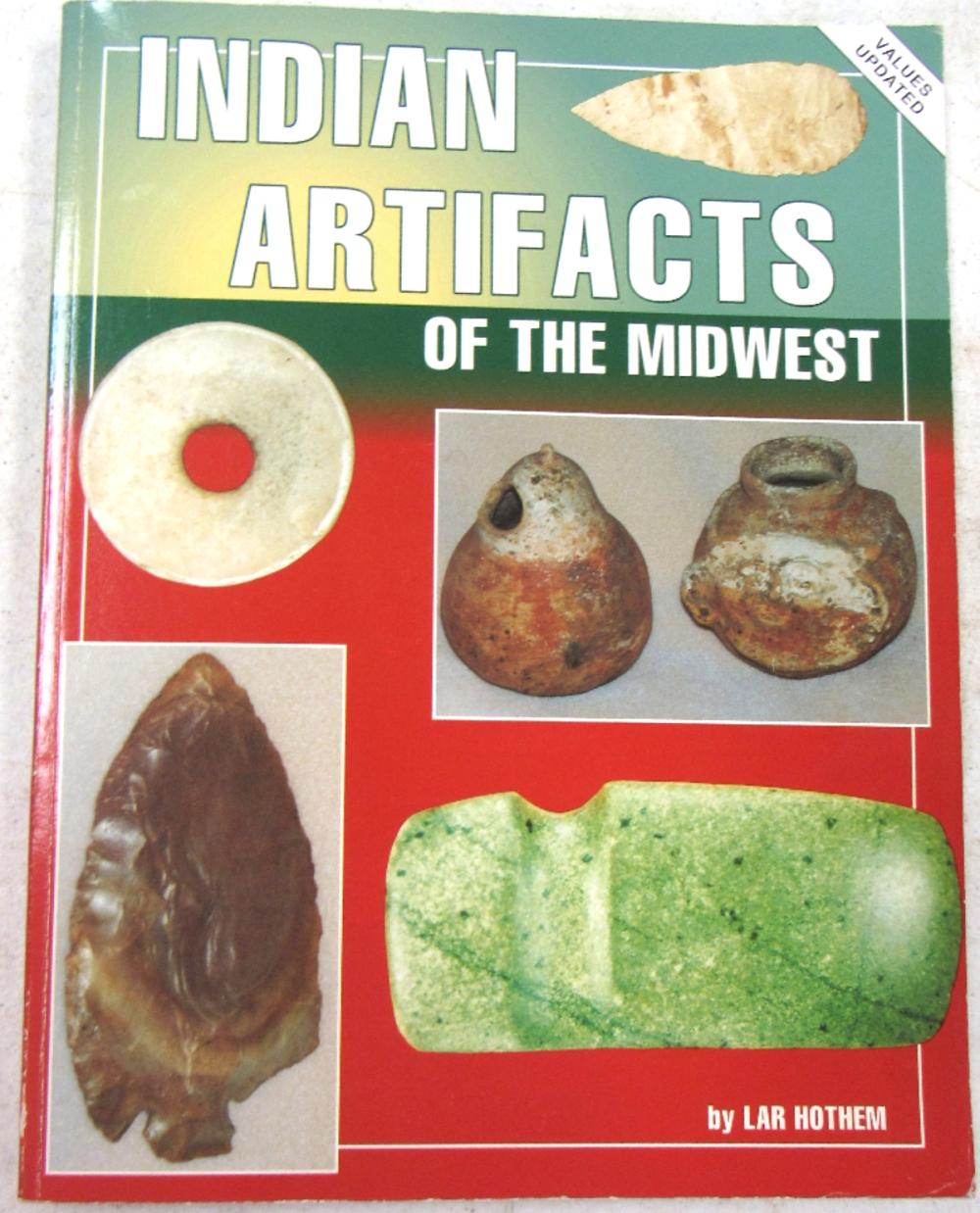 Indian Artifacts of the Midwest by Lar Hothem, Soft Cover, 1996, EC