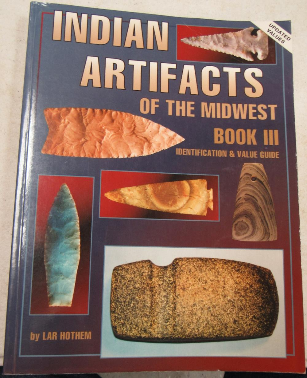 Indian Artifacts of the Midwest Book III by Lar Hothem, Soft Cover, 1999, EC