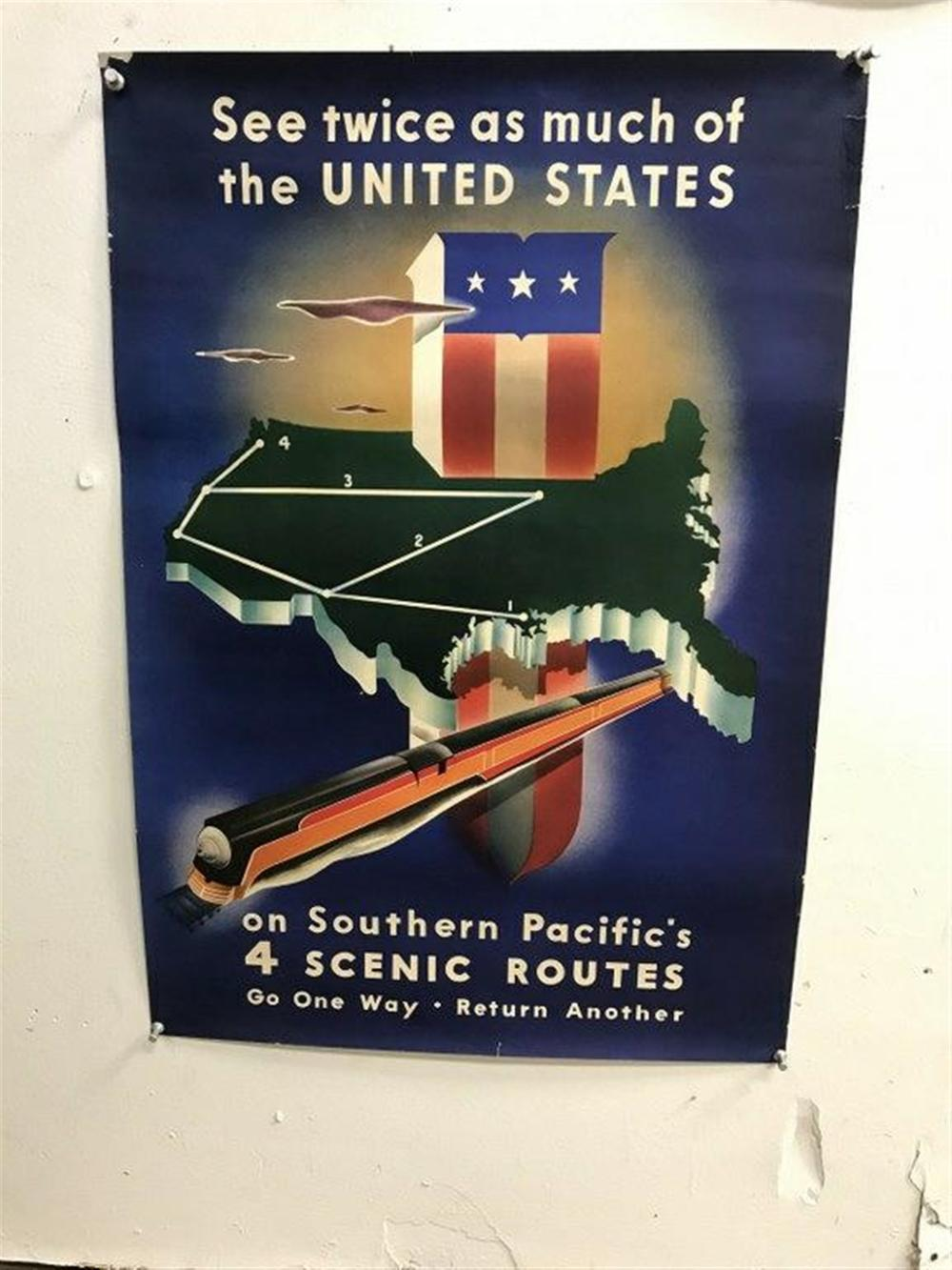 "POSTER- SEE TWICE AS MUCH OF THE UNITED STATES ON SOUTHERN PACIFIC'S 4 SCENIC ROUTES GO ONE WAY RETURN ANOTHER, MEASURES 23 1/2"" X 16"". NICE CONDITION."