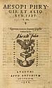 Aesopi Phrygis, et aliorum fabulae. Mit einer Holzschnitt Druckermarke und mehreren Holzschnittinitialen. Lugduni, Antonium Gryphium, 1566. 255 S., 4 Bll. Kl-.8° Prgt. d. Zt. (berieben u. bestoßen, mit Fehlstellen auf Vorder- und Hinterdeckel)
