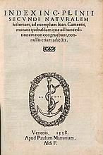 Plinius Secundus Naturalis historiae libri trigintaseptem, a Paulo Manutio multis in locis emendari. Castigationes Sigismundi Gelenii. Index plenissimus. 2 Teile. Mit 2 Druckermarken auf den Titeln u. zahlr. Holzschnitt Buchschmuck. Venedig, Aldus,