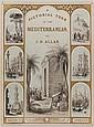 ALLAN (John H.) A Pictorial tour in the Mediterranean