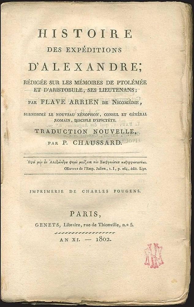 """ARRIEN (ΑΡΙΑΝΟΣ) / CHAUSSARD Pierre J. B., """"Histoire des expeditions dAlexandre: redigee sur les memoires de Ptolemee et dAristobule, ses lieutenants, par Flave Arrien de Nicomedie…"""", Paris, Genets, 1802. 8vo"""