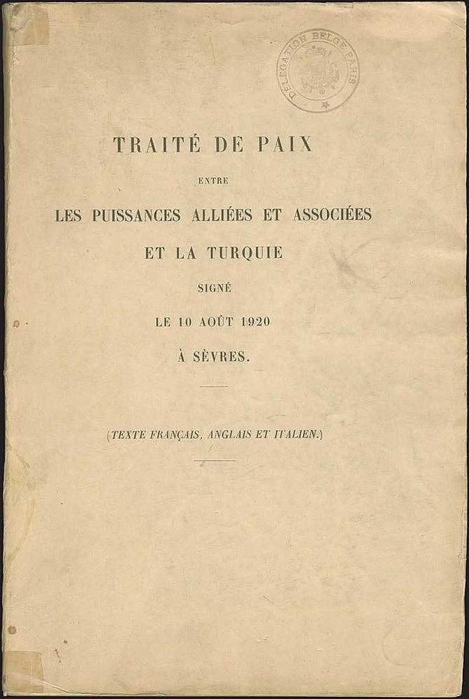 """[Συνθήκη Σεβρών / Treaty of Sevres] """"Traite de paix entre les puissances alliees et associees et la Turquie signe le 10 Aout 1920 a Serves (Texte francais, Anglais et italien)"""", [Paris ? 1920?]. 4to,"""