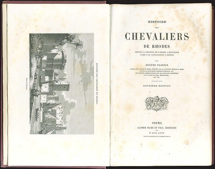 "FLANDIN Eugene, ""Histoire des Chevaliers de Rhodes depuis la creation de lOrdre a Jerusalem jusqua sa capitulation a Rhodes"", Tours, Alfred Mame et Fils, 1867. 8vo, pp.336. With 3 full page & many other illustrations in text."