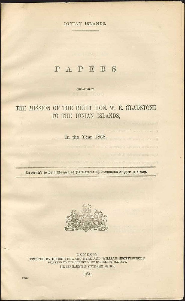 Ionian Islands. Papers relative to the mission of the Right Hon. W. E. Gladstone to the Ionian Islands, in the year 1858, Λονδίνο, G. E. Eyre & W. Spottiswoode, 1861. 4ο,