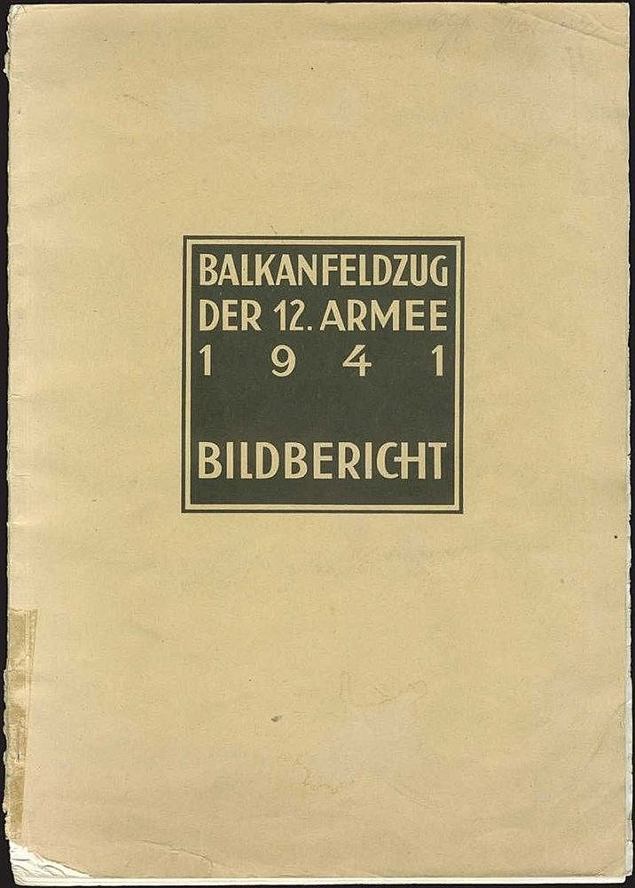 Balkanfeldzug der 12. Armee 1941. Bildbericht, ATHENS, Papachrysanthou, 1941. Large 4to, pp.62. Scarce Third Reich propaganda book printed in Greece, with numerous photographic illustrations, including Metaxas Line fortifications, Kavala,